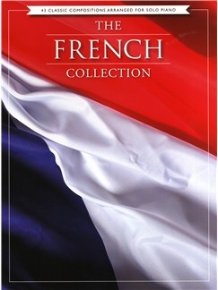 The French Collection - 43 Classic Compositions Arranged For Piano Solo Books | Piano