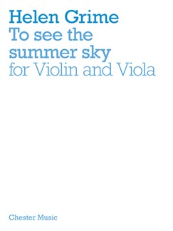 Helen Grime: To See The Summer Sky (Violin/Viola) Books | Violin, Viola