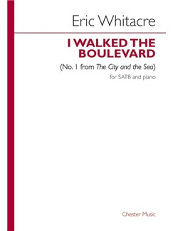Eric Whitacre: I Walked The Boulevard (No.1 from The City and the Sea) Books | SATB, Piano Accompaniment