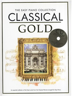 The Easy Piano Collection: Classical Gold (CD Edition) Books and CDs | Piano