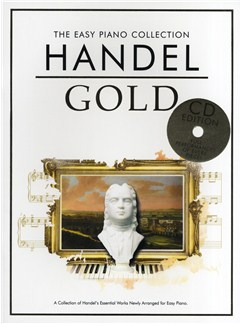 The Easy Piano Collection: Handel Gold (CD Edition) Books and CDs | Piano