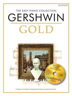 The Easy Piano Collection: Gershwin Gold (CD Edition) Books and CDs | Piano