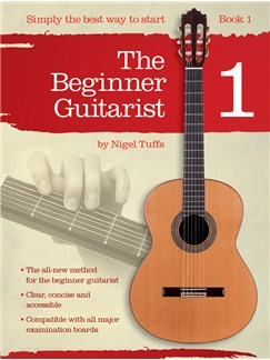 Nigel Tuffs: The Beginner Guitarist - Book 1 Books | Classical Guitar