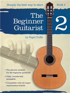 Nigel Tuffs: The Beginner Guitarist - Book 2 Books | Classical Guitar