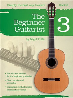 Nigel Tuffs: The Beginner Guitarist - Book 3 Books | Classical Guitar