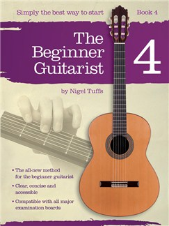 Nigel Tuffs: The Beginner Guitarist - Book 4 Books | Classical Guitar