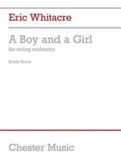 Eric Whitacre: A Boy And A Girl (Full Score) Books | String Orchestra