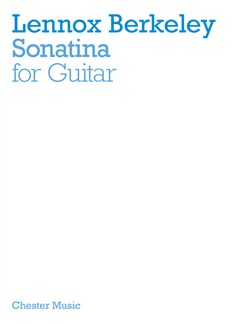Lennox Berkeley: Sonatina For Guitar (Revised 2012) Books | Classical Guitar