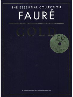 The Essential Collection: Fauré Gold (CD Edition) Books and CDs | Piano
