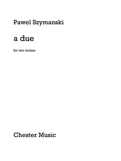 Pawel Szymanski: A Due for Two Violins Books | Violin (Duet)