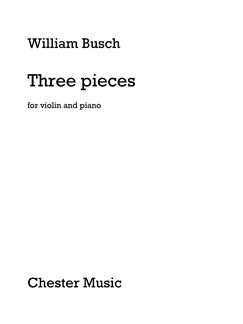William Busch: Three Pieces Books | Violin, Piano Accompaniment