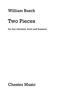 William Busch: Two Pieces (Two Clarinets, Horn And Bassoon) Books | Ensemble