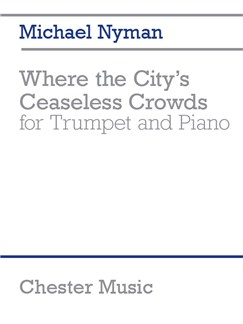 Michael Nyman: Where the City's Ceaseless Crowds Books | Trumpet, Piano Accompaniment