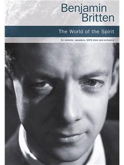 Benjamin Britten: The World Of The Spirit Books | Soprano, Alto, Tenor, Baritone Voice, SATB, Narration, Piano Accompaniment