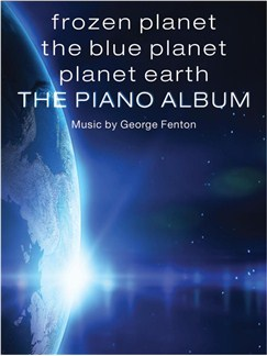 Frozen Planet, The Blue Planet, Planet Earth: The Piano Album Books | Piano