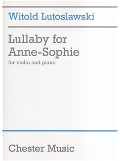 Witold Lutoslawski: Lullaby For Anne-Sophie (Violin And Piano) Books | Violin, Piano Accompaniment