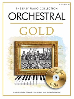 The Easy Piano Collection Orchestral Gold (CD edition) Books and CDs | Piano