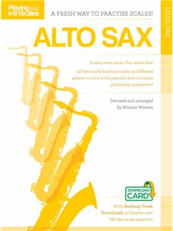 Playing With Scales: Alto Saxophone Level 1 (Book/Download) Books and Digital Audio | Alto Saxophone