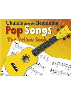 Ukulele From The Beginning - Pop Songs (Yellow Book) Books | Ukulele