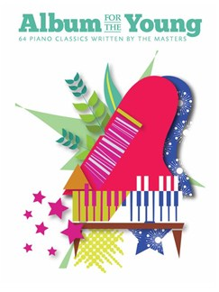 Album For The Young: 64 Piano Classics Written By The Masters Books | Piano