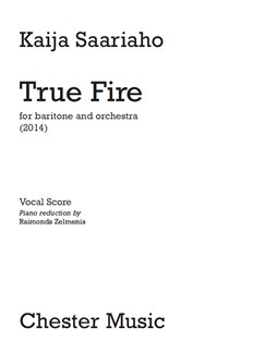 Kaija Saariaho: True Fire (Vocal Score) Books | Baritone Voice, Piano Accompaniment