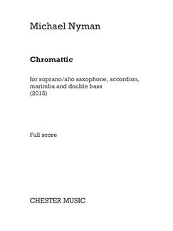 Michael Nyman: Chromattic (Score/Parts) Books | Soprano Saxophone, Alto Saxophone, Accordion, Marimba, Double Bass