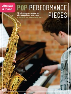 Pop Performance Pieces: Alto Saxophone And Piano Books | Alto Saxophone, Piano Accompaniment