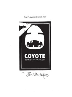 John Luther Adams: Five Percussion Quartets From Coyote Builds North America Books | Percussion (Quartet)