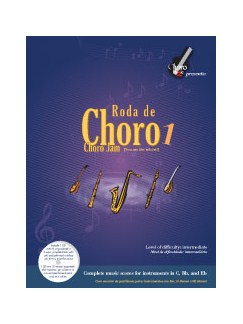 Roda De Choro Jam 1: You Are The Soloist Books and CDs | E Flat Instruments, C Instruments, B Flat Instruments