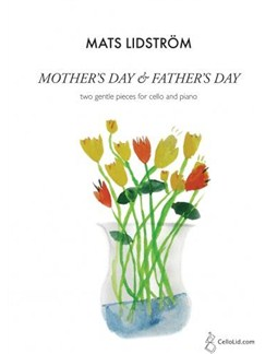 Mats Lidström: Mother's Day & Father's Day - Two Gentle Pieces For Cello And Piano Books | Cello, Piano Accompaniment