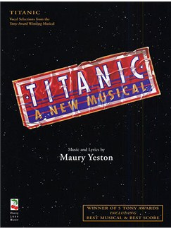 Maury Yeston: Titanic - A New Musical (Vocal Selections) Books | Piano and vocal with guitar chord symbols