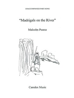 Malcolm Pearce: Madrigals on the River Books | SATB
