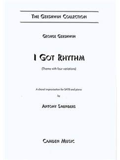 George Gershwin/Ira Gershwin: I Got Rhythm (SATB) Books | SATB, Piano Accompaniment