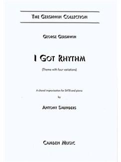 George Gershwin/Ira Gershwin: I Got Rhythm (SATB) Books | SATB, Piano Accompaniment