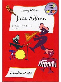 Jeffery Wilson: Jazz Album Books and CDs | C Instruments, B Flat Instruments, E Flat Instruments, Piano Accompaniment