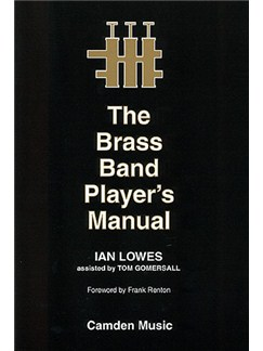 Ian Lowes: The Brass Band Player's Manual Books | Brass Band