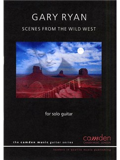 Gary Ryan: Scenes from the Wild West (Guitar Solo) Books | Guitar