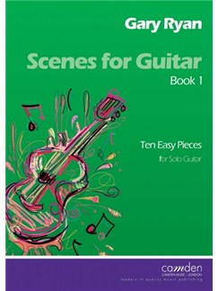Gary Ryan: Scenes For Guitar - Book 1 (Easy) Books | Classical Guitar