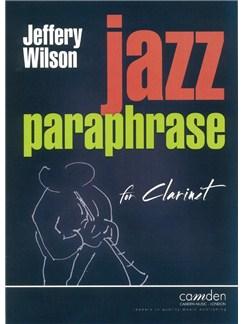 Jeffery Wilson: Jazz Paraphrase For Clarinet Books | Clarinet