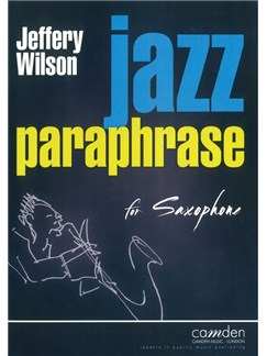 Jeffery Wilson: Jazz Paraphrase For Saxophone Books | Saxophone