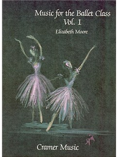 Elizabeth Moore: Music For The Ballet Class Book 1 Books | Piano