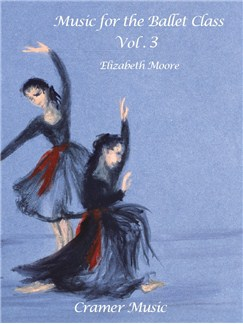 Elizabeth Moore: Music For The Ballet Class Book 3 Books | Piano