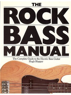 Hugh Hopper: Rock Bass Manual Books | Guitar
