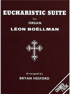 Leon Boellman: Eucharistic Suite (Organ) Books | Organ