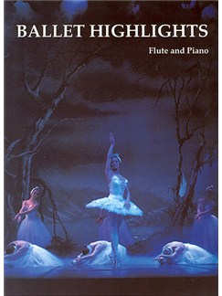 Ballet Highlights For Flute And Piano Books | Flute, Piano Accompaniment