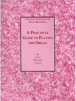 Anne Marsden Thomas: Practical Guide To Playing The Organ Books | Organ