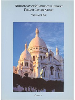 Anthology Of 19th Century French Organ Music Volume One Books | Organ