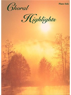 Choral Highlights - Piano Books | Piano