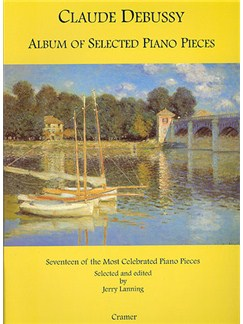 Claude Debussy: Album of Selected Piano Pieces Books | Piano