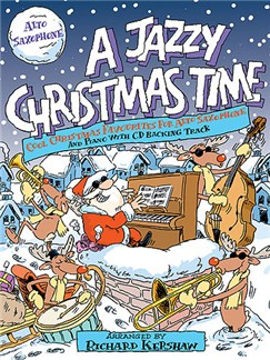A Jazzy Christmas Time - Alto Saxophone Books and CDs | Alto Saxophone, Piano Accompaniment